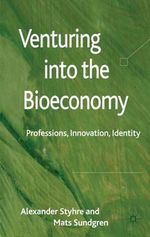 Venturing into the Bioeconomy : Professions, Innovation, Identity - Alexander Styhre