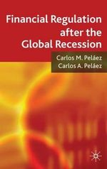 Financial Regulation After the Global Recession - Carlos M. Pelaez