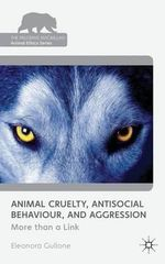Animal Cruelty, Antisocial Behaviour, and Aggression : More Than a Link! - Eleonora Gullone