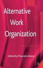 Alternative Work Organizations : International Experiences and Perspectives on the ...