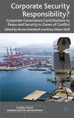 Corporate Security Responsibility? : Corporate Governance Contributions to Peace and Security in Zones of Conflict