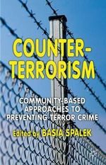 Counter-Terrorism : Community Based Approaches to Preventing Terror Crime - Basia Spalek