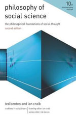Philosophy of Social Science : The Philosophical Foundations of Social Thought - Ted Benton