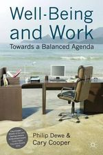 Well-Being and Work : Towards a Balanced Agenda - Philip Dewe