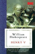 Henry V : The RSC Shakespeare - William Shakespeare