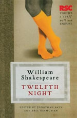 Twelfth Night : The RSC Shakespeare - William Shakespeare