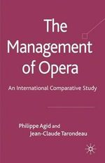The Management of Opera : An International Comparative Study - Philippe Agid