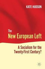 The New European Left : A Socialism for the Twenty-First Century? - Kate Hudson