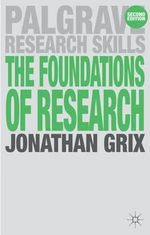 The Foundations of Research : Palgrave Study Guides - Second Edition - Jonathan Grix