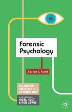 Forensic Psychology : Palgrave Insights in Psychology - Adrian Scott