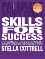 Skills for Success : Personal Development and Employability - Stella Cottrell