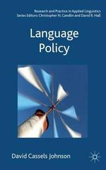 Language Policy : Texts and Activities for Students and Teachers - David Cassels Johnson