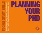 Planning Your PhD : Palgrave Study Guides - Kate Williams