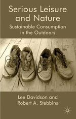 Serious Leisure and Nature : Sustainable Consumption in the Outdoors - Lee Davidson