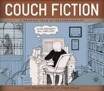Couch Fiction : A Graphic Tale Of Psychotherapy :  A Graphic Tale Of Psychotherapy - Philippa Perry