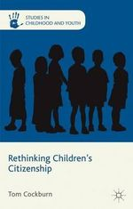 Rethinking Children's Citizenship - Tom Cockburn