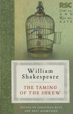The Taming of the Shrew : The RSC Shakespeare - William Shakespeare
