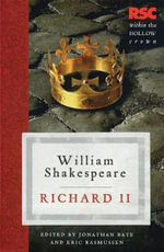 Richard II : The RSC Shakespeare - William Shakespeare