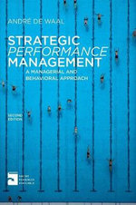 Strategic Performance Management : A Managerial and Behavioral Approach - Andre De Waal