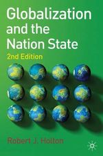 Globalization and the Nation State : 2nd Edition - Robert J. Holton