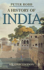 A History of India : Second Edition - Peter Robb