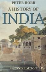 A History of India : Palgrave Essential Histories - Peter Robb