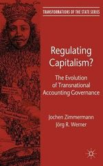Regulating Capitalism? : The Evolution of Transnational Accounting Governance - Jochen Zimmermann