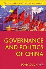 Governance and Politics of China : 3rd Edition - Tony Saich