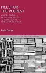 Pills for the Poorest : An Exploration of Trips and Access to Medication in Sub-Saharan Africa - Emilie Cloatre