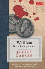 Julius Caesar : The RSC Shakespeare - William Shakespeare