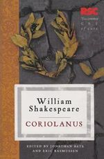 Coriolanus : The RSC Shakespeare - William Shakespeare