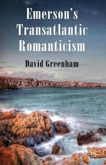 Emerson's Transatlantic Romanticism - David Greenham
