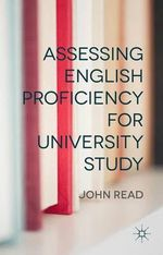 Assessing English Proficiency for University Study - John Read