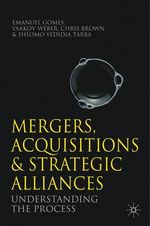 Mergers, Acquisitions and Strategic Alliances : Understanding the Process - Emanuel Gomes