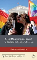 Social Movements and Sexual Citizenship in Southern Europe - Ana Cristina Santos
