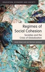 Regimes of Social Cohesion : Societies and the Crisis of Globalization - Andy Green