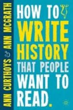 How to Write History That People Want to Read - Ann Curthoys
