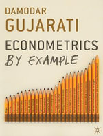 Econometrics by Example : Econometrics by Example - Damodar Gujarati
