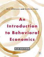 An Introduction to Behavioral Economics - Nick Wilkinson