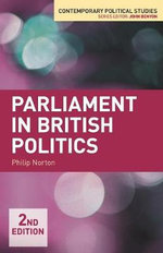 Parliament in British Politics : The Struggle for Affordable Housing and Social Mob... - Philip Norton
