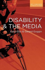 Disability and the Media : Key Concerns in Media Studies - Katie Ellis