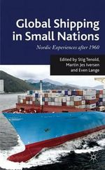 Global Shipping in Small Nations : Nordic Experiences After 1960