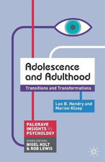 Adolescence and Adulthood : Transitions and Transformations - Leo B. Hendry