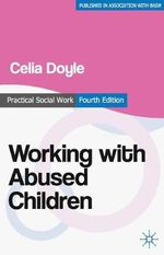 Working with Abused Children : Focus on the Child - Celia Doyle