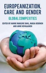 Europeanization, Care and Gender : Global Complexities