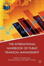 The International Handbook of Public Financial Management : Financial Organizations & the Problem of Conformit...