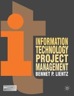 Information Technology Project Management - Bennet P. Lientz