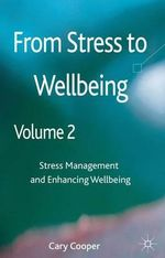 From Stress to Wellbeing : Stress Management and Enhancing Wellbeing Volume 2