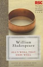 All's Well That Ends Well : The RSC Shakespeare - William Shakespeare