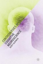 Controversies in Cognitive Neuroscience - Scott Slotnick
